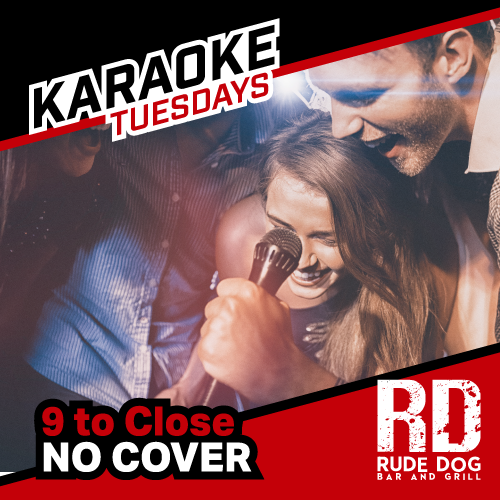 Karaoke Tuesdays from 9pm to close with NO COVER at Rude Dog Bar & Grill - Covina, CA